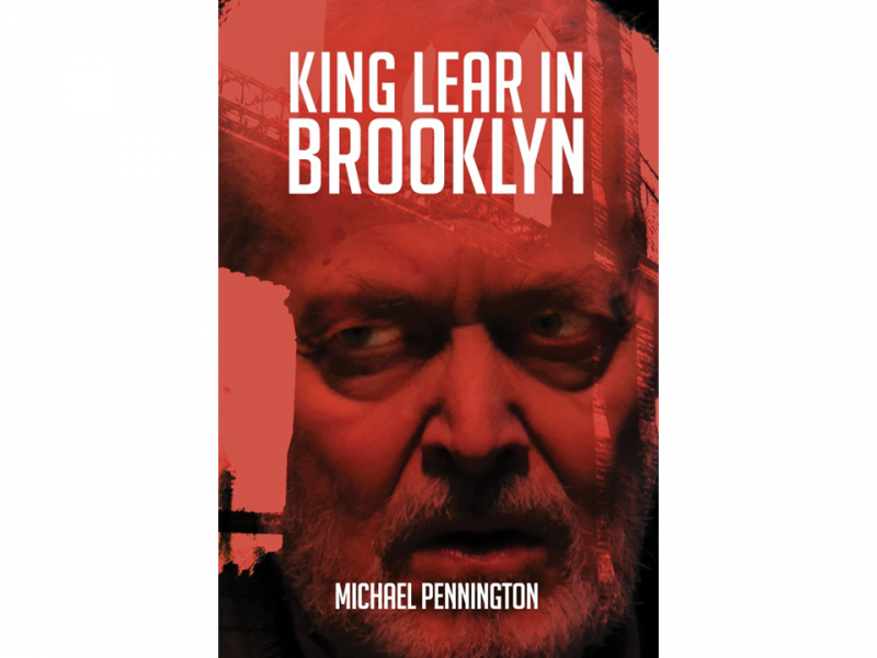 Micheal Pennington Better For Tragedy King Lear in Brooklyn book cover